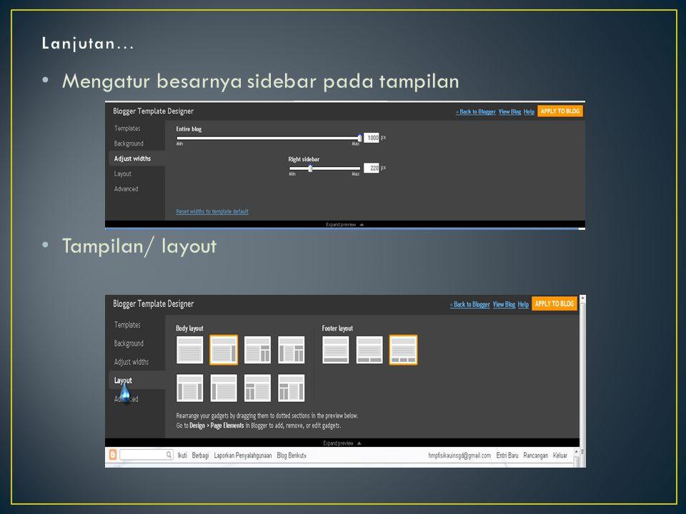 • Mengatur besarnya sidebar pada tampilan • Tampilan/ layout