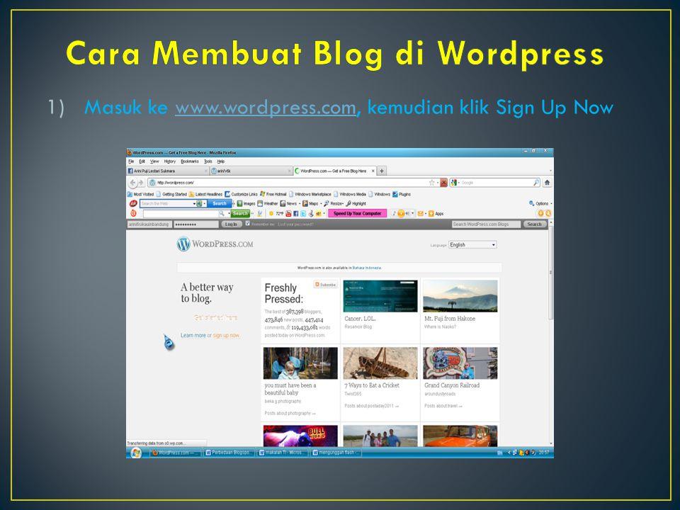 1)Masuk ke www.wordpress.com, kemudian klik Sign Up Nowwww.wordpress.com