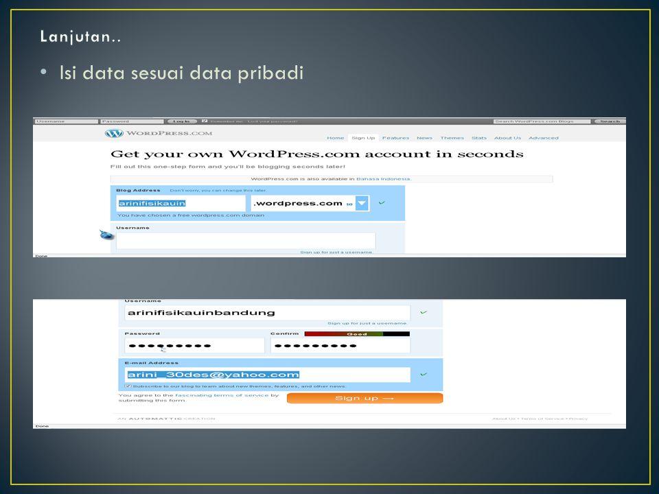 • Isi data sesuai data pribadi