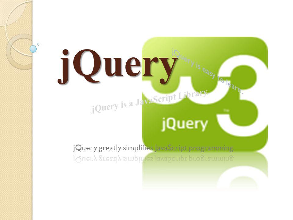 Pendahuluan  jQuery merupakan javascript library  Sebelum mempelajari jQuery minimal harus mengetahui tentang HTML, CSS, Javascript, HTML DOM.