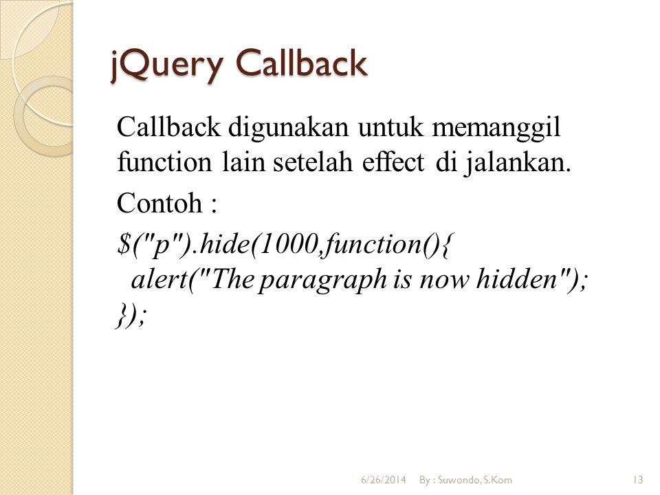 jQuery HTML html(content) Digunakan untuk merubah isi konten (innerHTML) dari sebuah element HTML.