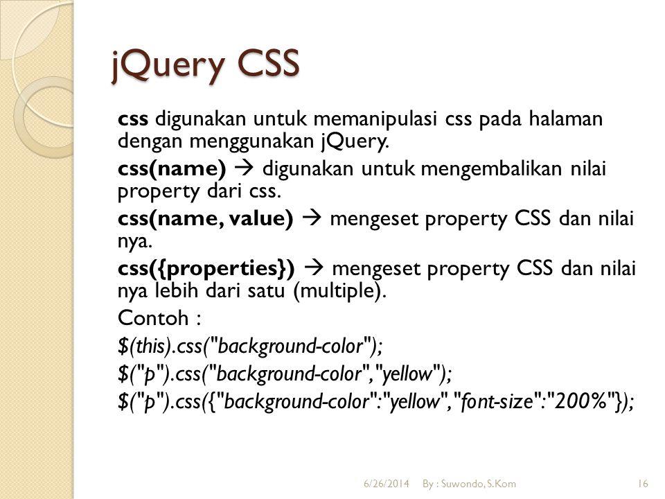 jQuery CSS height(value)  untuk mengeset tinggi dari element yang cocok.