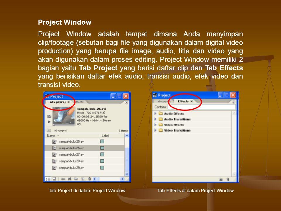 Monitor Window terdiri dari Source Monitor Window dan Sequence Monitor Window, di sebelah kiri merupakan Source Monitor Window, sedangkan sebelah kanan merupakan Sequence Monitor Window.