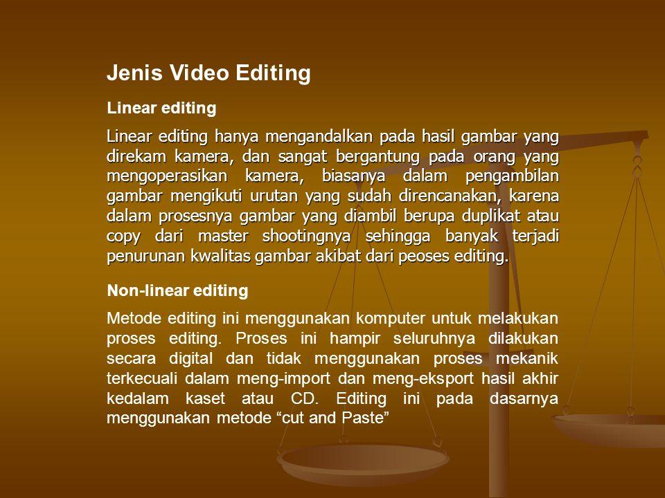 Saat ini linear editing sudah banyak ditinggalkan karena sangat mahal, sebaliknya editing non linear sudah sangat murah dan kwalitas gambar dan suara yang cukup baik.