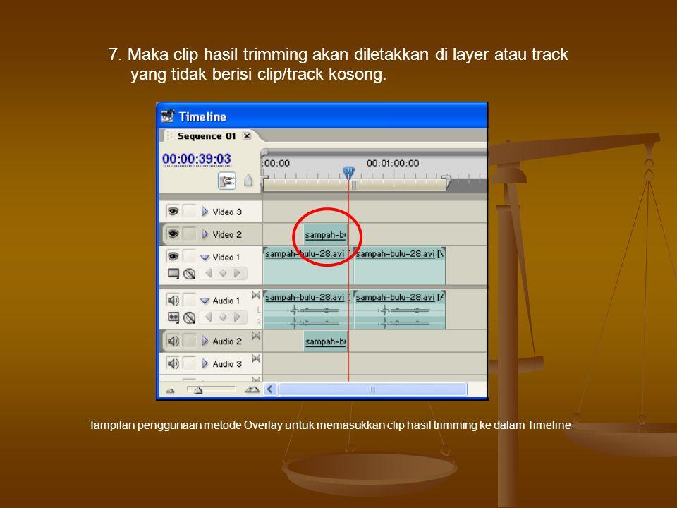 Mengatur Durasi Clip Untuk mengatur durasi clip yang berada di dalam Timeline Window caranya dekatkan kursor mouse ke posisi akhir clip, sehingga akan tampil kursor Ripple Edit berwarna merah dengan panah berwarna hitam.