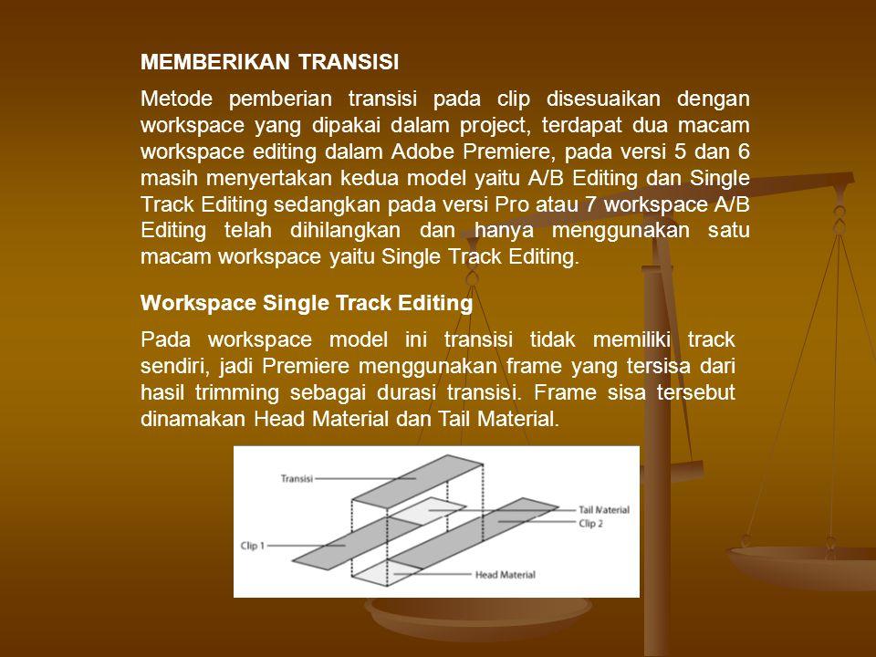 Apabila clip tidak memiliki frame sisa maka kita dapat mengatur durasi transisi dan mengubah posisi transisi dengan metode Center of Cut, Start of Cut dan End of Cut.