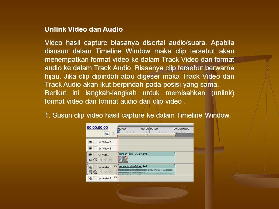 2.Lalu pilih clip tersebut, kemudian pada menu pilih Clip > Unlink Audio and Video.