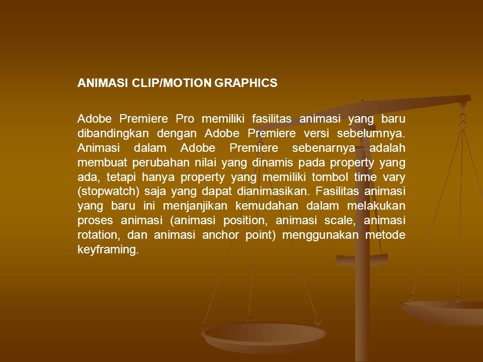 Animasi Position Dalam latihan kali ini kita akan menggunakan clip dvindonesia.psd yang memiliki Alpha Channel.