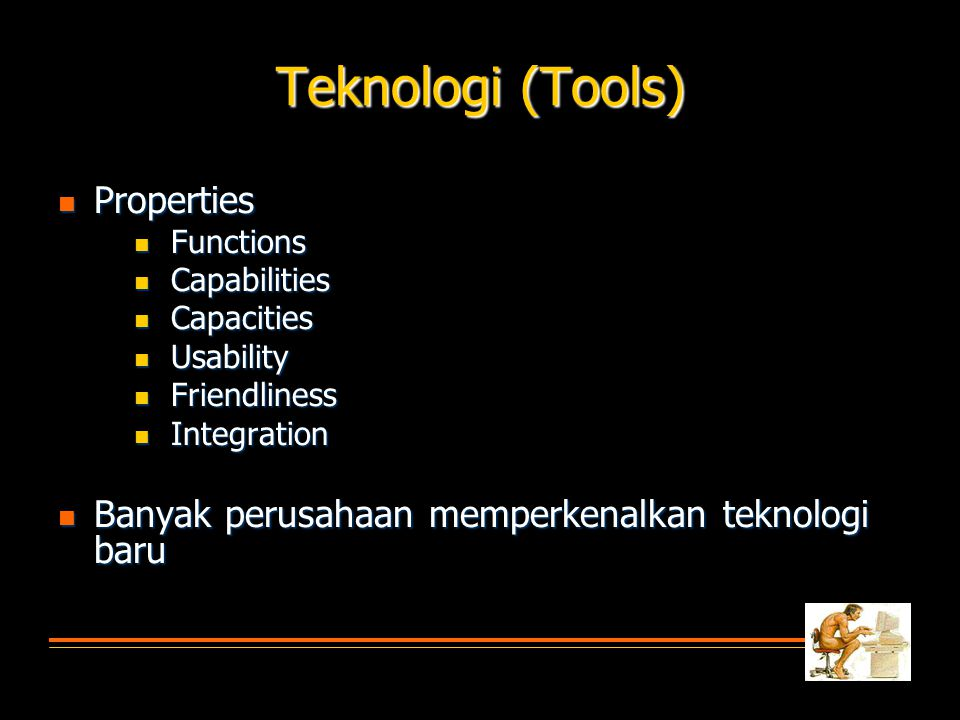 Organisasi  Properties  Purposes  Policies  Procedures  Supervision  Decision making structure  Reward Structure  Perubahan dapat memiliki efek riak (ripple effect)