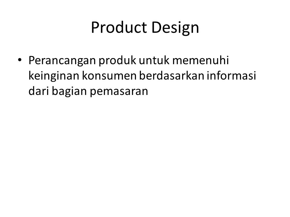 Process Planning • Perencanaan terhadap proses pembuatan suatu produk  bagaimana produk itu dibuat meliputi penentuan mesin dan peralatan yang digunakan