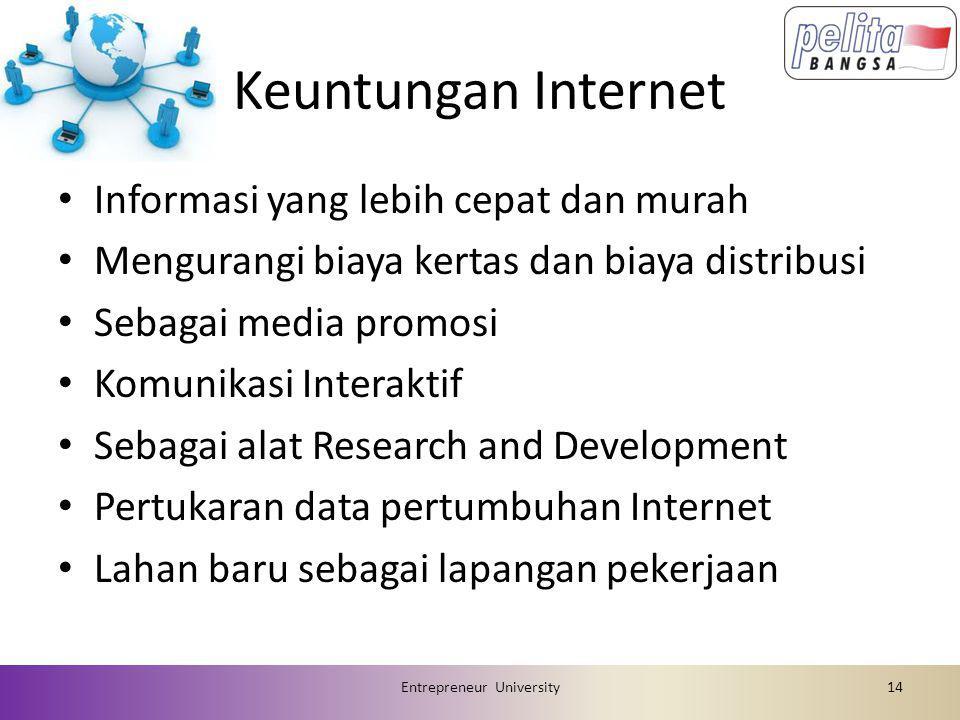 Kerugian Internet • Penipuan, perusakan informasi, pengetahuan yang ada di internet.