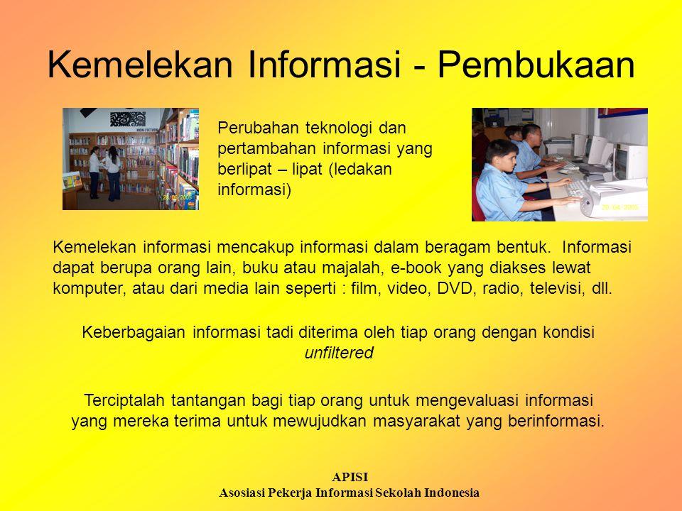 APISI Asosiasi Pekerja Informasi Sekolah Indonesia Definisi US National Commision on Library and Information Science, 2003: Kemelekan informasi mencakup pengetahuan dari kepentingan dan kebutuhan informasi seseorang Dan Kemampuan untuk mengidentifikasi, menemukan, mengevaluasi, mengatur, dan secara efektif menciptakan, memanfaatkan dan mengkomunikasikan informasi untuk menyelesaikan suatu masalah yang sedang dihadapi.