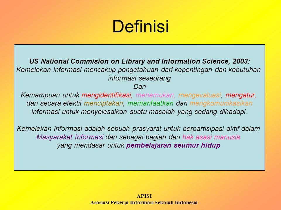 APISI Asosiasi Pekerja Informasi Sekolah Indonesia Definisi - lanjutan Kemelekan informasi adalah sebuah pemahaman dan seperangkat kemampuan yang memungkinkan seseorang untuk TAHU kapan informasi itu dibutuhkan dan mempunyai kapasitas untuk MENEMUKAN, MENGEVALUASI, dan MENGGUNAKAN secara efektif informasi yang dibutuhkan itu.