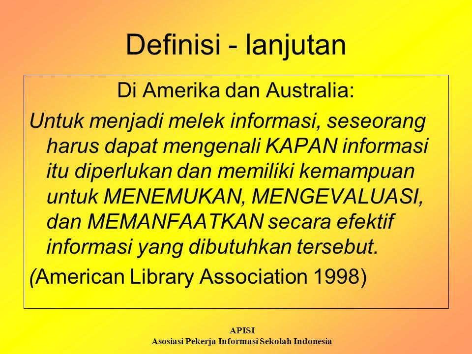 APISI Asosiasi Pekerja Informasi Sekolah Indonesia Jadi…..kemelekan informasi adalah… masalah Solusi / Jalan keluar Ketrampilan Menggunakan Mengkomunikasikan Menciptakan Menyusun Mengevaluasi Menemukan Mengidentifikasi