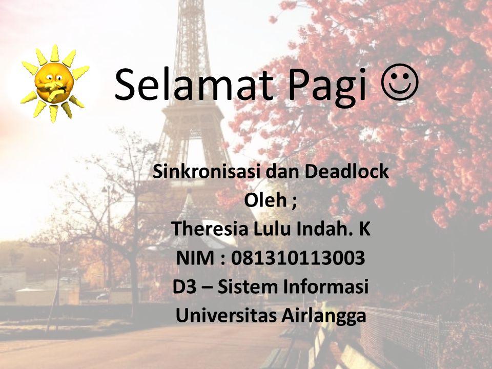 Bab Presentasi 1.Deadlock -Pengertian Deadlock -Ilustrasi Deadlock -Penyebab Deadlock -Cara Mengatasi Deadlock -Menghindari Deadlock -Deadlock di Linux 2.