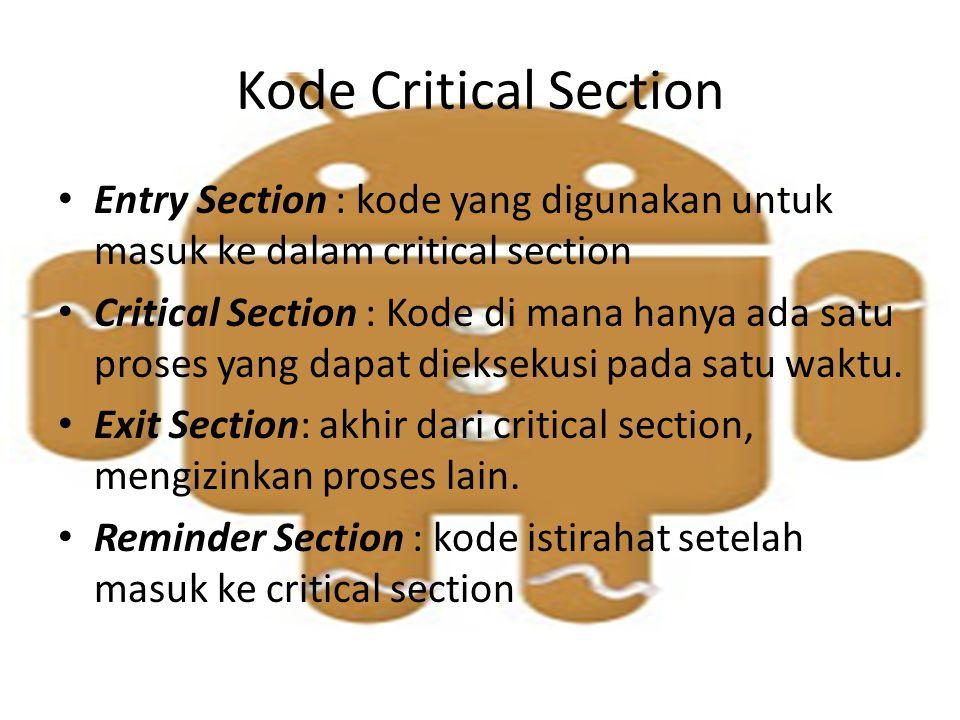 Solusi untuk Critical Section Mutual exclution : Jika proses pi sedang mengeksekusi critical section-nya maka tidak ada proses lain yang dapat mengeksekusi dalam critical section mereka.