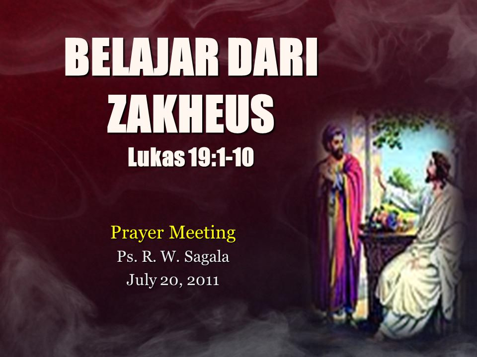 Ayat Inti: Lalu Zakheus segera turun dan menerima Yesus dengan sukacita. Lukas 19:6
