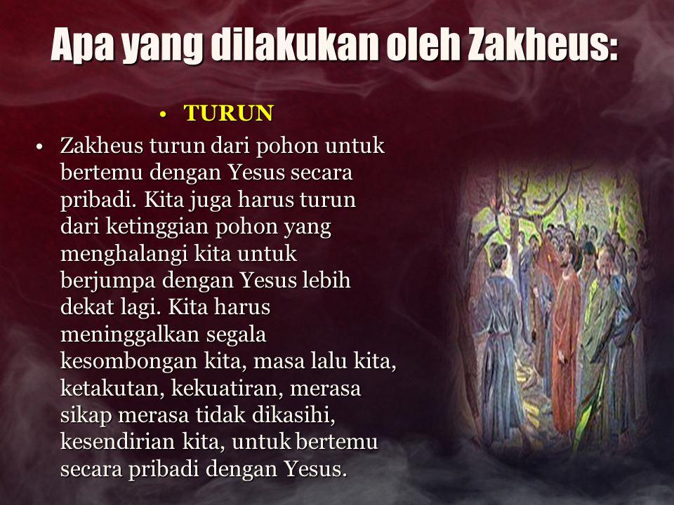 MENERIMAMENERIMA Sama seperti Zakheus, pada saat Yesus datang dan memanggil kita, kita harus menerima-Nya.