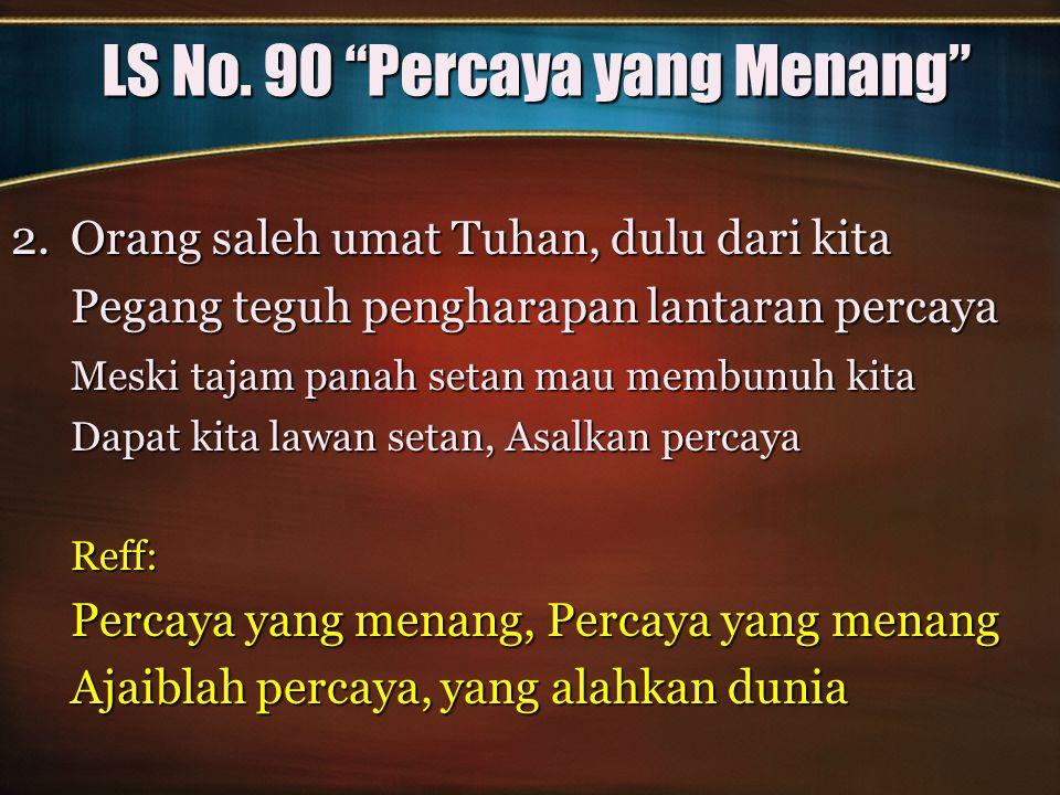 LS No.90 Percaya yang Menang 3.