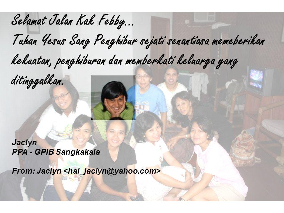 Turut berduka cita atas meninggalnya kak Febby Semoga keluarga yang ditinggalkan diberi kekuatan..