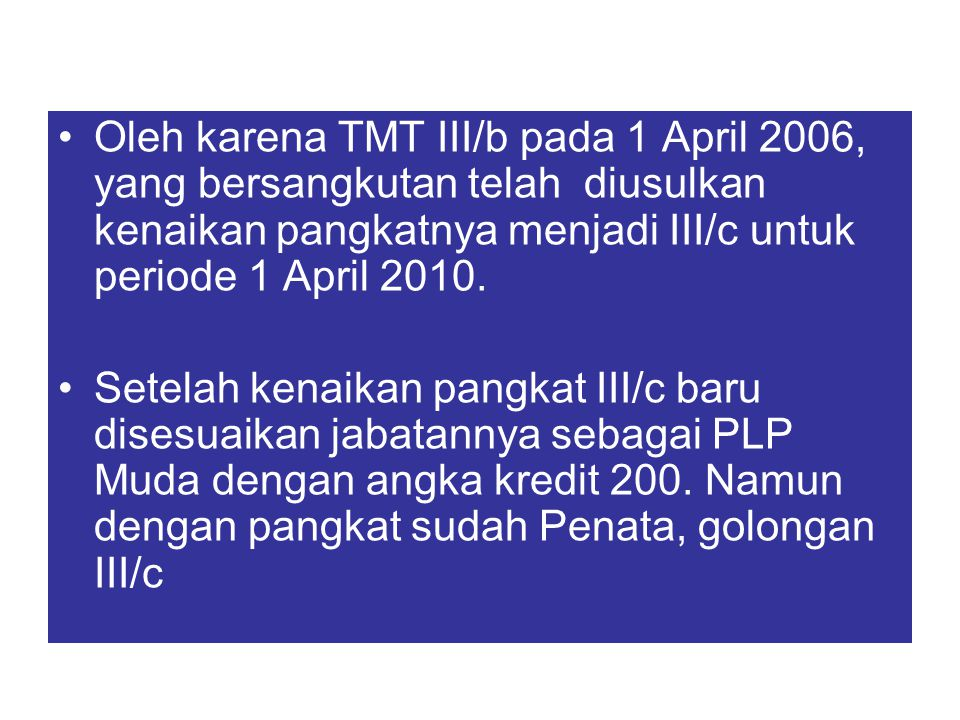 - Keputusan penyesuaian/inpassing dalam jabatan dan angka kredit PLP ditetapkan oleh pejabat yang berwenang mengangkat PLP - Penyesuaian/inpassing dalam jabatan dan angka kredit PLP dilakukan setelah memperhitungkan formasi PLP yang tersedia.