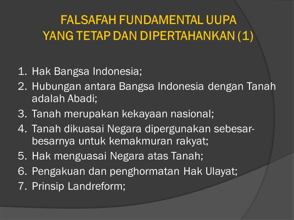 FALSAFAH FUNDAMENTAL UUPA YANG TETAP DAN DIPERTAHANKAN (2) 8.