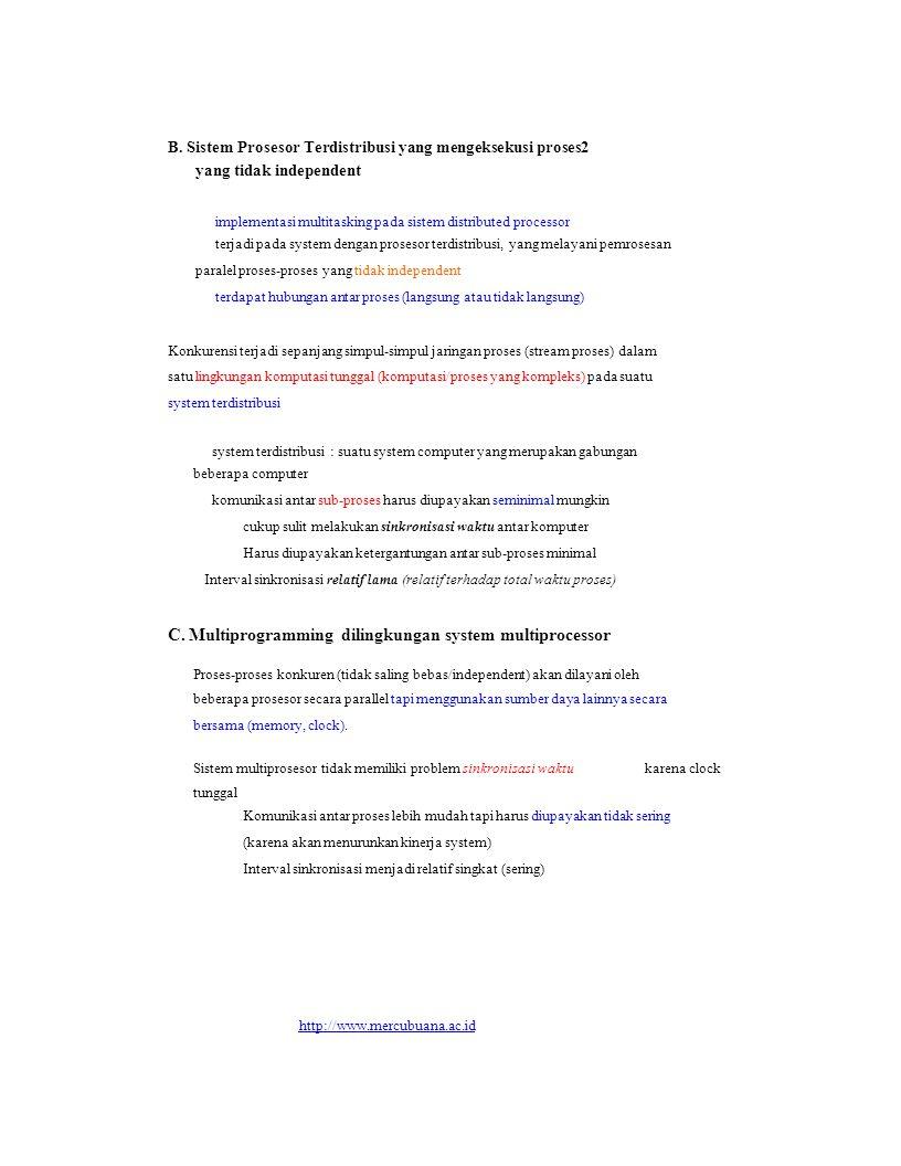 KONKURENSI PADA PROSES TUNGGAL Pemrosesan paralel dalam satu aplikasi tunggal Contoh : S1 A S2 B x+y z+1 Pada multiprocessor dapat diproses secara parallel Untuk mengetahui apakah sekumpulan instruksi (statement) dapat diparalelkan atau tidakanalisa yang disajikan dalam graph kebergantungan / graph keterdahuluan pendeskripsian stream instruksi/statement dari suatu proses S0 S1 S2 S3 S4 Syarat statement dapat dieksekusi kongkuren ( Bernstein Conditions) : 1.