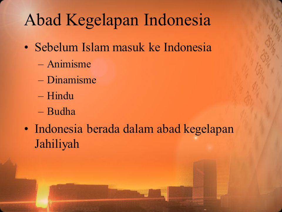 Cahaya Islam Dengan kedatangan Islam ke Indonesia dimulailah Sejarah Indonesia Modern Wali Sanga adalah du'at dan mujahid yang sangat berjasa dalam Islamisasi Indonesia Semangat Islam melandasai setiap perjuangan melawan penjajahan