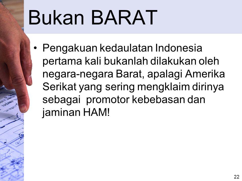 Faktor ISLAM Perjuangan kemerdekaan Indonesia dibantu oleh negara-negara muslim di Arab secara heroik tidak lain karena faktor Islam!