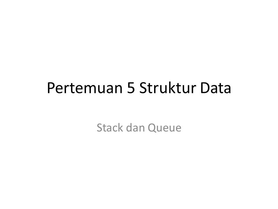 Pengertian ADT Spesifikasi dari sekumpulan data termasuk operasi yang dapat dilakukan pada data tersebut.