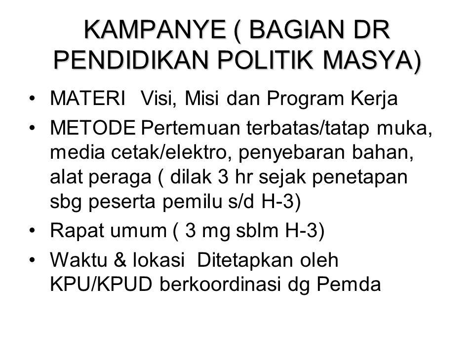 Metode Kampanye Berbeda dengan pemilu sebelumnya, kampanye pada pemilu 2009 mencakup 7 metode.