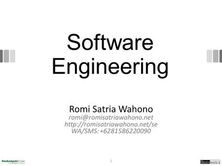 Software Engineering Romi Satria Wahono  WA/SMS: +6281586220090 1.