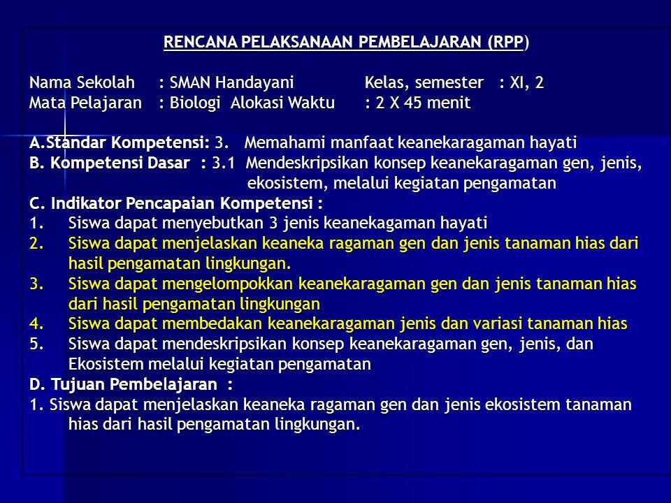 Contoh RPP : E.Materi Ajar (materi pokok): Konsep keanekaragaman gen, jenis ekosistem, dst.