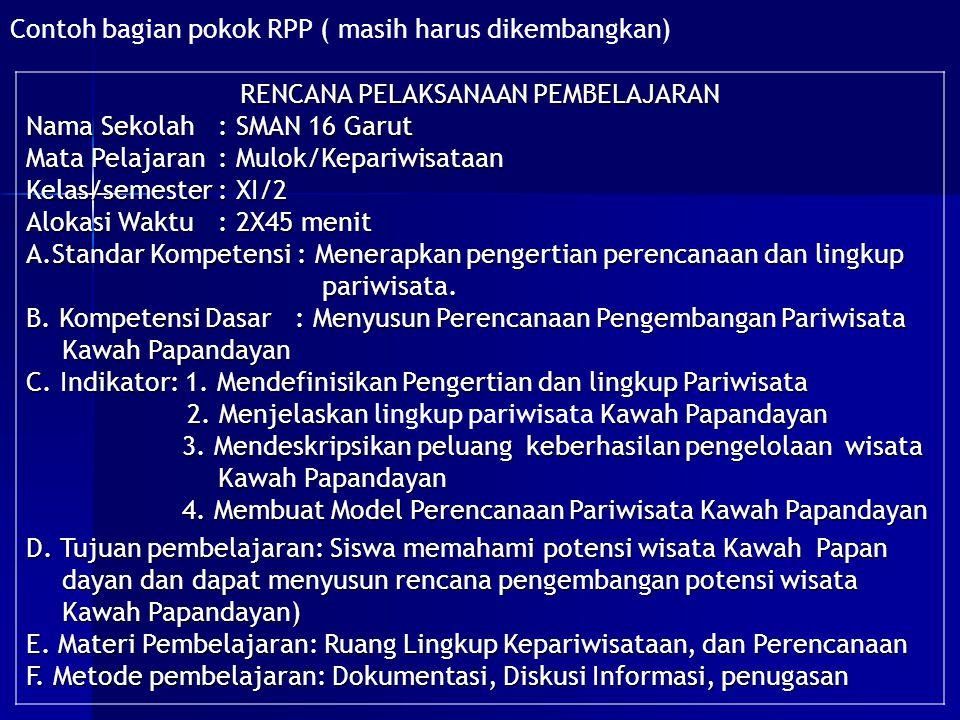 Contoh bagian pokok RPP ( masih harus dikembangkan) lanjutan....