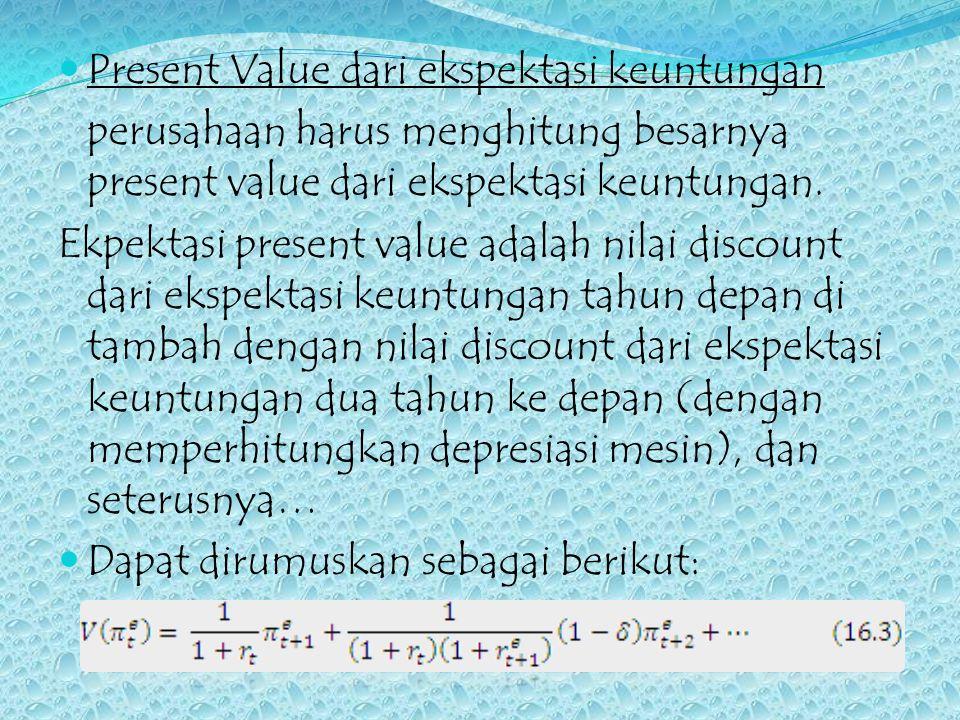 Keputusan Investasi Jika present value lebih kecil dari 1, maka perusahaan tidak disarankan untuk membeli mesin.