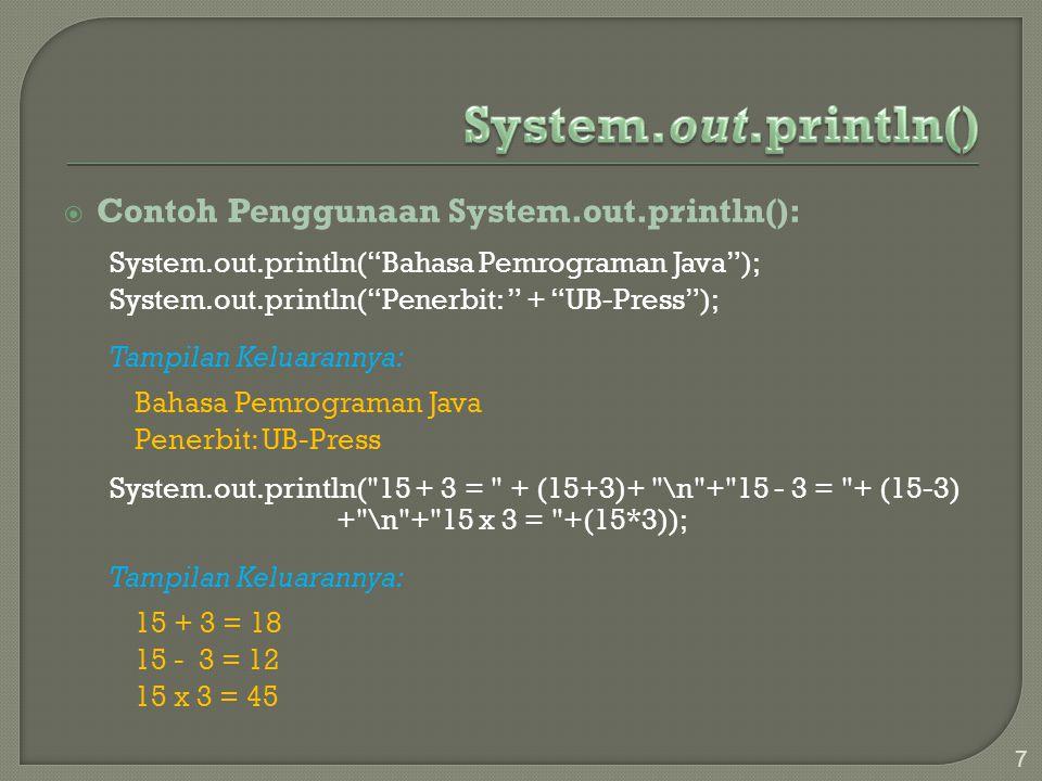  Metode lain yang dapat dipanggil oleh objek System.out adalah print().