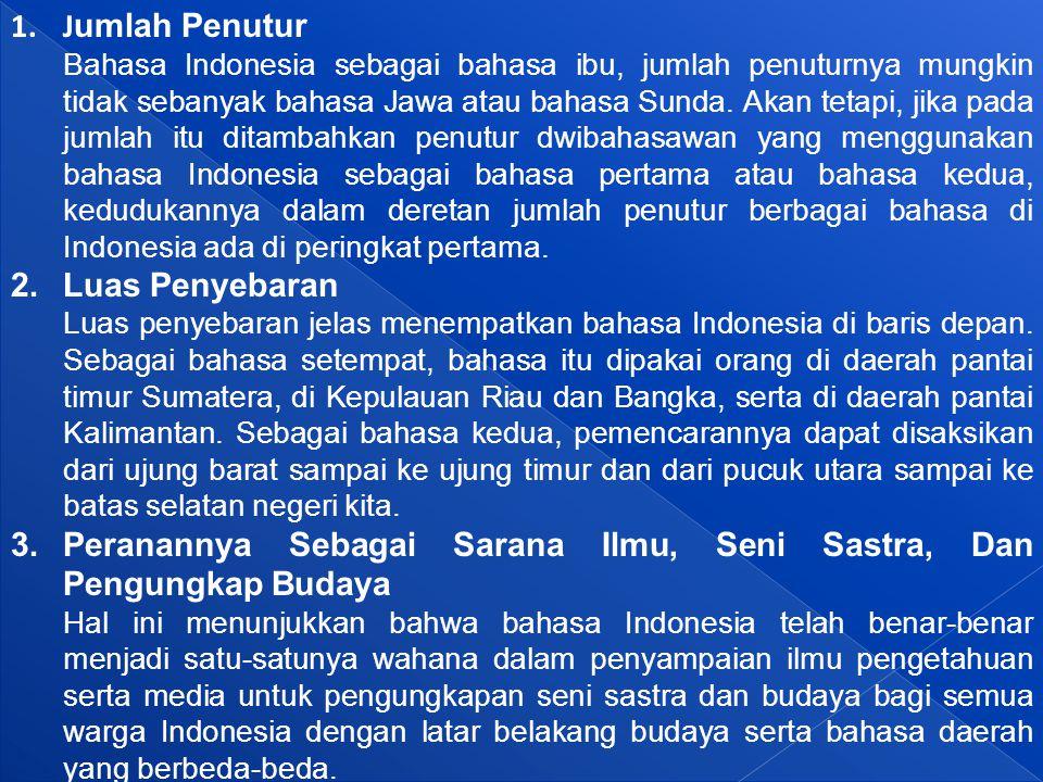 B.Ragam Bahasa Faktor sejarah dan perkembangan masyarakat turut berpengaruh pada timbulnya sejumlah ragam bahasa Indonesia.