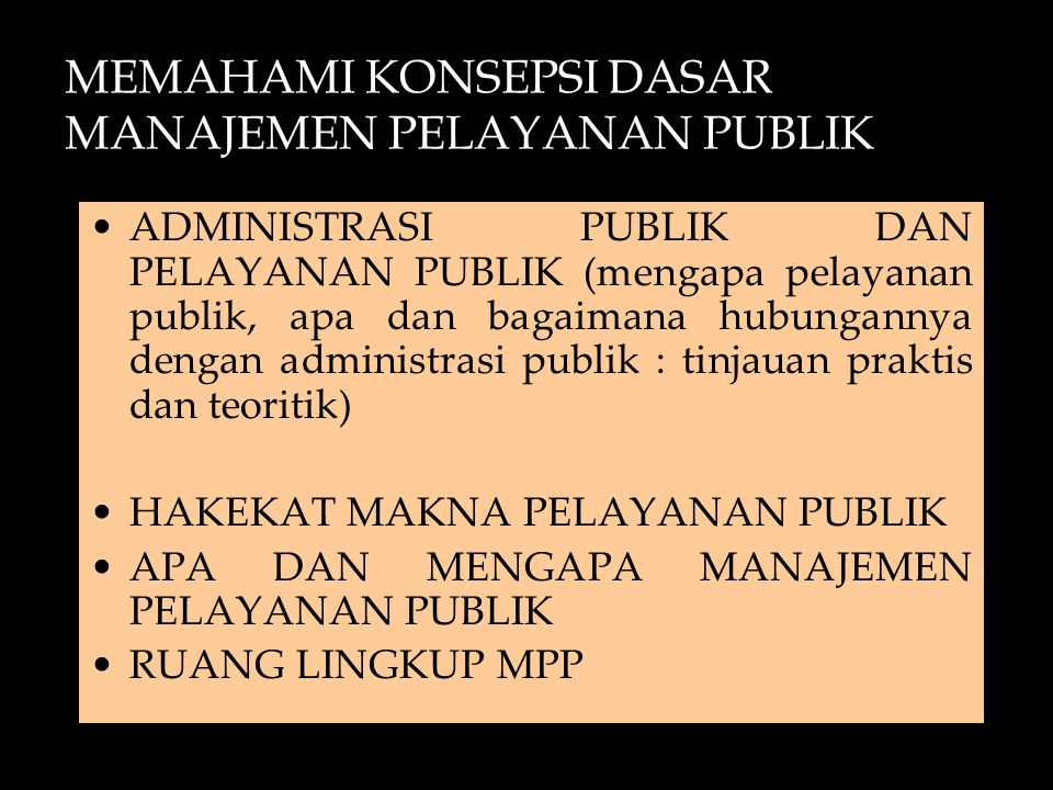 Pelayanan Pemerintah (Savas, 1987): The delivery of a services by a government agency using its own employees.