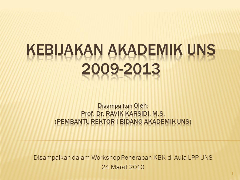 Disampaikan dalam Workshop Penerapan KBK di Aula LPP UNS 24 Maret 2010 1