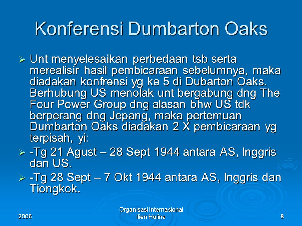 2006 Organisasi Internasional Ilien Halina9 Masalah di Dumbarton Oaks  Sementara itu msh ada masalah yg fundamental, yakni: 1.