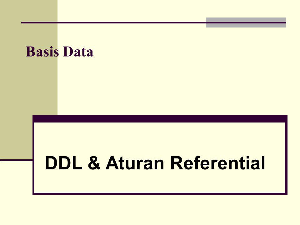 Tipe Data Untuk setiap kolom/field yang terdapat pada sebuah tabel, harus ditentukan pula tipe datanya yang menentukan jangkauan nilai yang bisa diisikan Masing-masing DBMS memiliki jenis dan nama tipe data tersendiri.