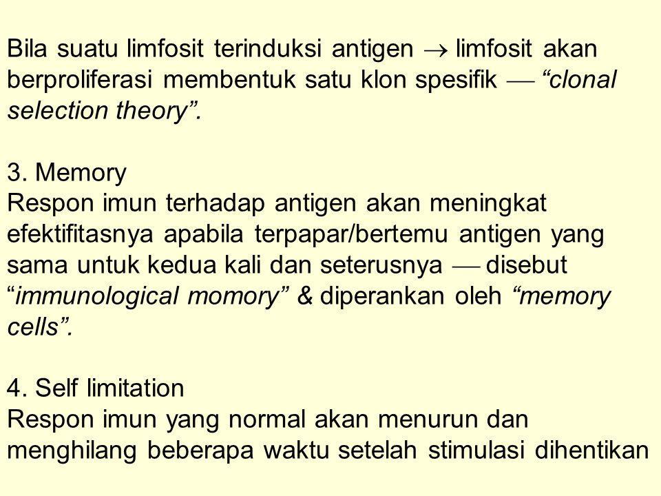5.Descrimination of self from nonself Dapat membedakan antigen asing dari komponen sendiri.
