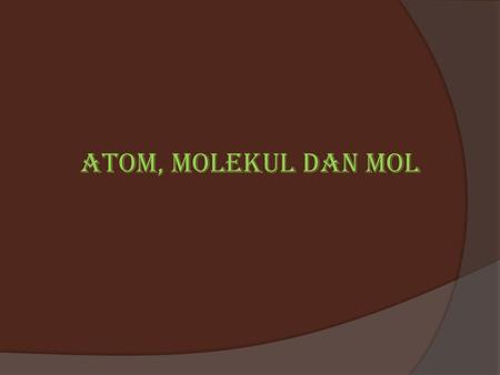 Atom, molekul dan mol Using the Law of Conservation of Mass You heat 2.53 g of metallic mercury in air, which produces 2.73 g of a red- orange residue.