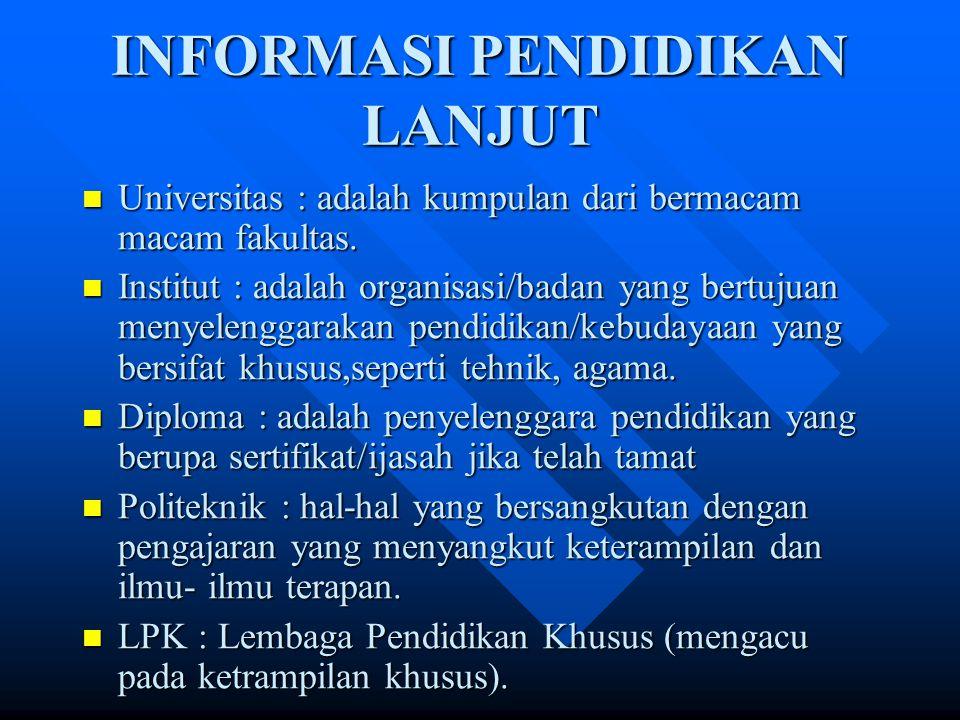 Perguruan Tinggi Negri (yang dikelola Pemerintah) Universitas, contohnya : Universitas Indonesia, UNJ, UNPAD, UNSRI, UGM, dll.