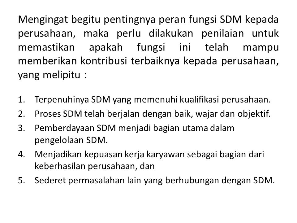 Pengertian Audit SDM : Audit SDM merupakan penilaian dan analisis yang komprehensif terhadap program- program SDM.