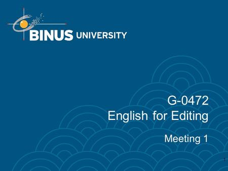 1 G-0472 English for Editing Meeting 1. Editing Course Content 2 Introduction Editing System and Mechanism Editing Focus: Unclear Sentences and Translation.