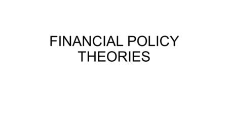 FINANCIAL POLICY THEORIES. FUNGSI APBN a statement containing a forecast of revenues and expenditures for a period of time MOBILISASI DANA INVESTASI STABILISASI.