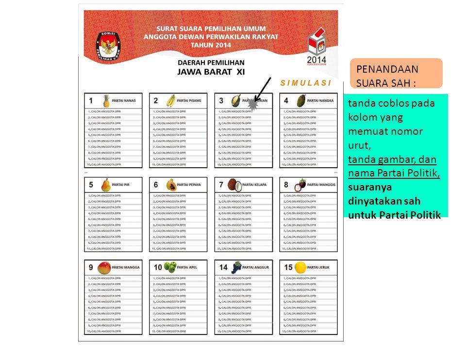 PENANDAAN SUARA SAH : tanda coblos pada kolom yang memuat nomor urut dan nama calon anggota, suaranya dinyatakan sah untuk nama calon yang bersangkutan dari Partai Politik yang mencalonkan