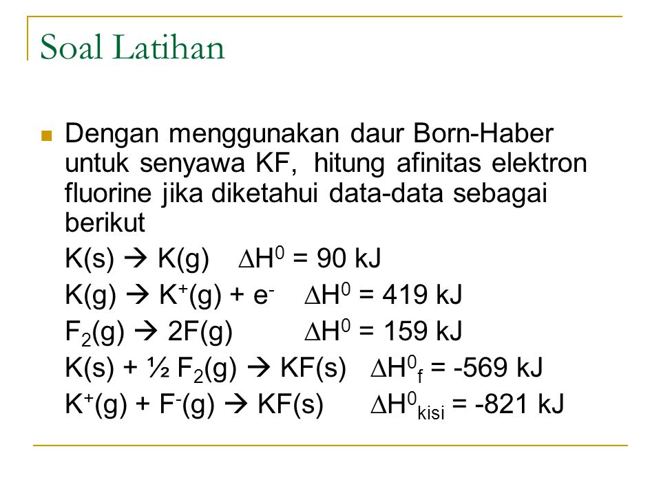 Trend Periodik Energi Kisi Menurut Hukum Coulomb: Gaya elektrostatik ∞ (muatan A x muatan B) Jarak 2 Karena energi = gaya x jarak, maka rumusan diatas dapat juga ditulis: Energi elektrostatik = (muatan A x muatan B) Jarak Didalam padatan ionik, A dapat berupa kation dan B anion dengan memperhitungkan jarak = jari-jari kation + jari-jari anion