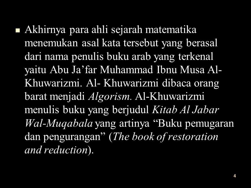 Dari judul buku itu kita juga memperoleh akar kata Aljabar (Algebra).